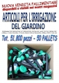 Stock articoli irrigazione giardino 51800 pezzi